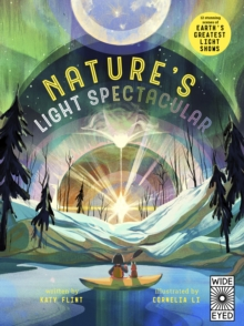 Glow in the Dark: Nature's Light Spectacular : 12 stunning scenes of Earth's greatest shows, Hardback Book
