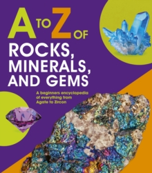 A to Z of Rocks, Minerals and Gems