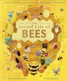 The Secret Life of Bees : Meet the bees of the world, with Buzzwing the honeybee