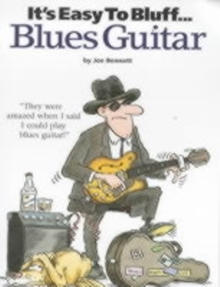 It's Easy To Bluff... Blues Guitar, Paperback Book