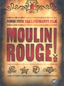 Moulin Rouge : For Piano, Voice and Guitar, Paperback Book