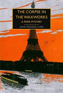 The Corpse in the Waxworks : A Paris Mystery