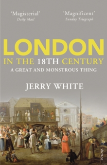 London in the Eighteenth Century : A Great and Monstrous Thing, Paperback Book