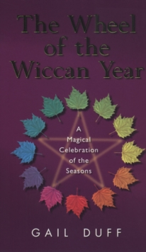 The Wheel Of The Wiccan Year, Paperback Book