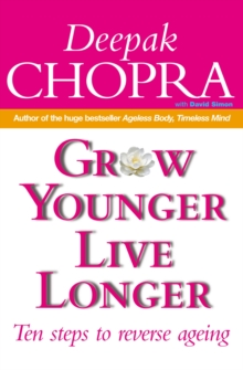 Grow Younger, Live Longer : Ten steps to reverse ageing, Paperback Book