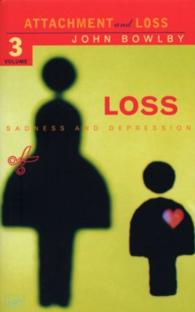 Loss - Sadness and Depression : Attachment and Loss Volume 3, Paperback Book