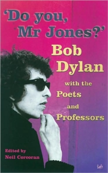 Do You Mr Jones? : Bob Dylan with the Poets and Professors, Paperback Book