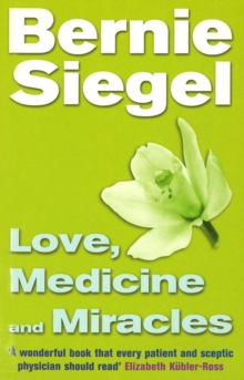 Love, Medicine And Miracles, Paperback Book