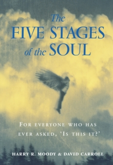 The Five Stages of the Soul : Charting The Spiritual Passages That Shape Our Lives, Paperback Book
