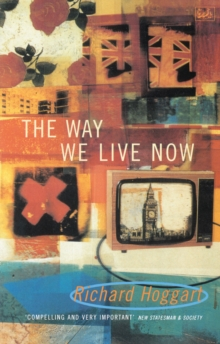 The Way We Live Now : Dilemmas in Contemporary Culture, Paperback Book