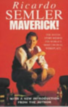 Maverick : The Success Story Behind the World's Most Unusual Workshop, Paperback Book