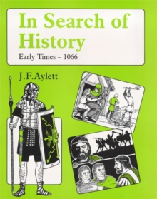 In Search of History: Early Times - 1066, Paperback Book