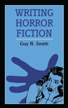 Writing Horror Fiction, Paperback Book