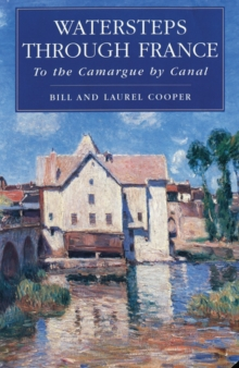 Watersteps Through France : To the Camargue by Canal, Paperback Book