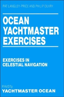 Ocean Yachtmaster Exercises : Exercises in Celestial Navigation, Paperback Book