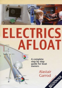 """Practical Boat Owner's"" Electrics Afloat : A Complete Step by Step Guide for Boat Owners, Paperback Book"