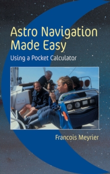 Astro Navigation Made Easy : Using a Pocket Calculator, Paperback Book