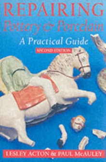 Repairing Pottery and Porcelain : A Practical Guide, Paperback Book