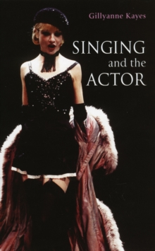 Singing and the Actor, Paperback Book