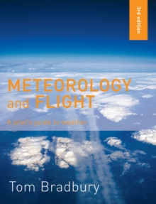 Meteorology and Flight : A Pilot's Guide to Weather, Paperback Book