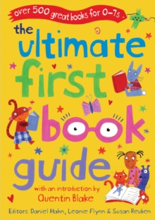 The Ultimate First Book Guide : Over 500 Great Books for 0-7s, Paperback Book