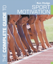 The Complete Guide to Sport Motivation, Paperback Book