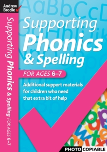 Supporting Phonics and Spelling : For Ages 6-7, Paperback Book