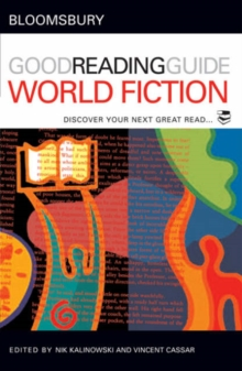 The Bloomsbury Good Reading Guide to World Fiction : Discover Your Next Great Read, Paperback Book