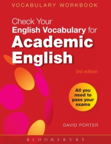 Check Your Vocabulary for Academic English : All You Need to Pass Your Exams, Paperback Book
