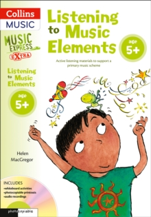 Listening to Music Elements Age 5+ : Active Listening Materials to Support a Primary Music Scheme, Mixed media product Book