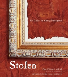 Stolen : The Gallery of Missing Masterpieces, Hardback Book