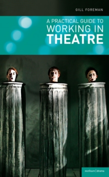 A Practical Guide to Working in Theatre, Paperback Book
