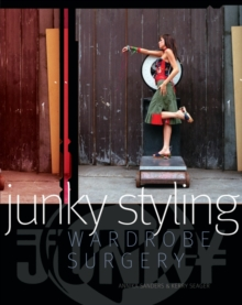 Junky Styling : Wardrobe Surgery, Paperback Book