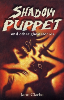 Shadow Puppet and Other Ghost Stories, Paperback Book