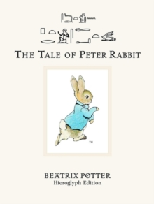 The Tale of Peter Rabbit : Hieroglyph Edition, Hardback Book