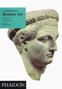 A Handbook of Roman Art : A Survey of the Visual Arts of the Roman World, Paperback Book
