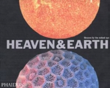 Heaven & Earth : Unseen by the naked eye, Paperback Book