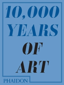 10,000 Years of Art, Paperback Book