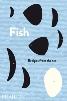 Fish : Recipes from the Sea, Hardback Book