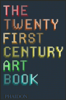 The Twenty First Century Art Book, Hardback Book