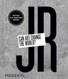 JR: Can Art Change the World? (Revised and Expanded Edition), Hardback Book