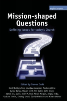 Mission-shaped Questions : Defining Issues for Today's Church, Paperback Book