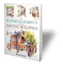 The Watercolourist's Guide to Painting Buildings, Paperback Book