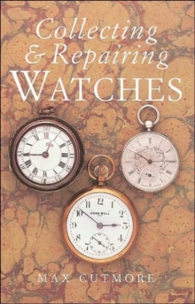 Collecting and Repairing Watches, Paperback Book
