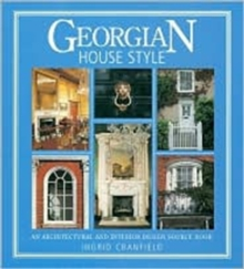 Georgian House Style : An Architectural and Interior Design Source Book, Paperback Book