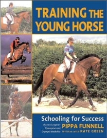 Training the Young Horse : Schooling for Success, Paperback Book