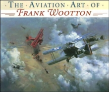 The Aviation Art of Frank Wootton, Paperback Book