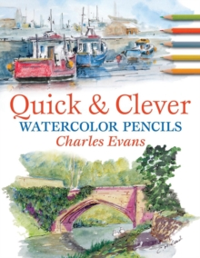 Quick and Clever Watercolour Pencils, Paperback Book