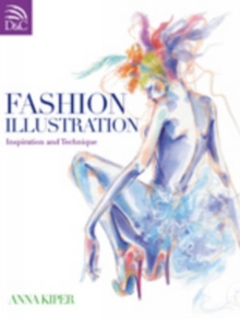 Fashion Illustration : Inspiration and Technique, Paperback Book
