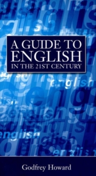 A Guide to English in the 21st Century, Hardback Book
